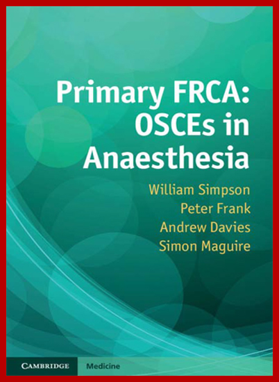 Primary FRCA OSCEs in Anaesthesia PDF