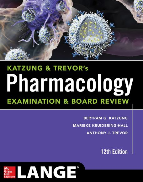 Katzung & Trevor's Pharmacology Examination and Board Review 12th Edition