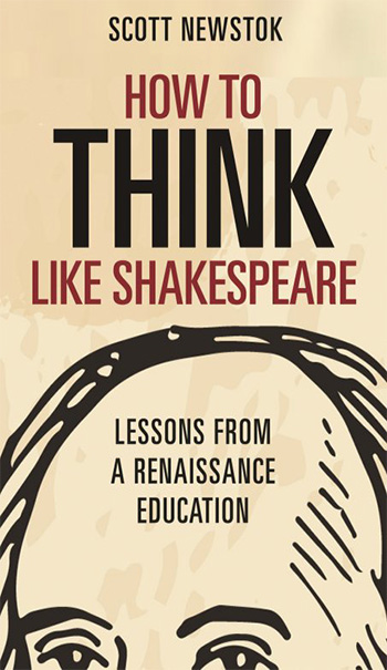 How to Think like Shakespeare Lessons from a Renaissance Education PDF