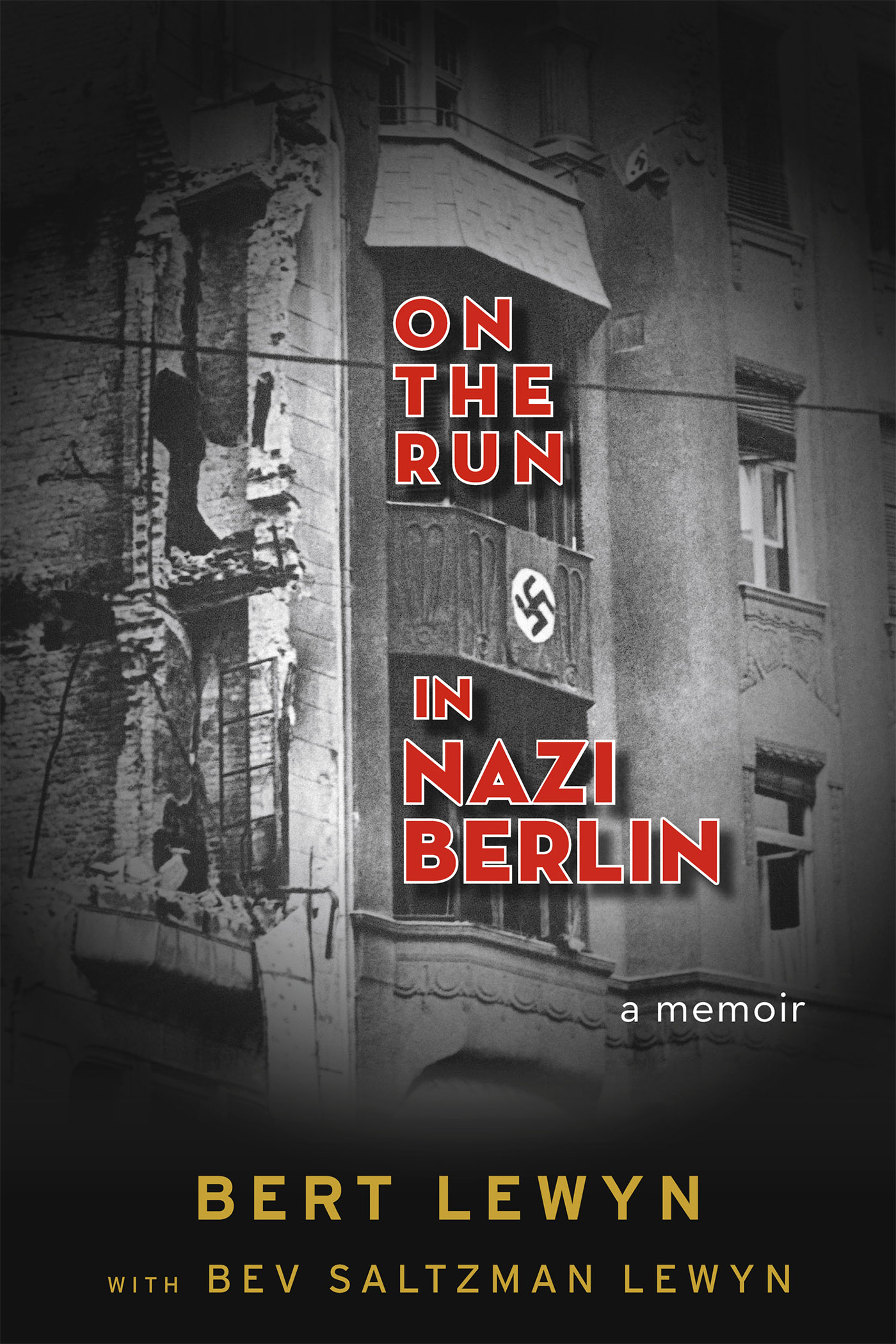On the Run in Nazi Berlin: A Memoir