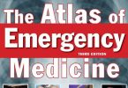 The Atlas of Emergency Medicine 3rd Edition