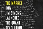 The Man Who Solved the Market How Jim Simons Launched the Quant Revolution PDF