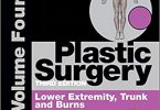 Plastic Surgery Volume 4 Trunk and Lower Extremity 3rd Edition PDF