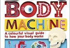 My Amazing Body Machine A Colourful Visual Guide to How your Body Works PDF