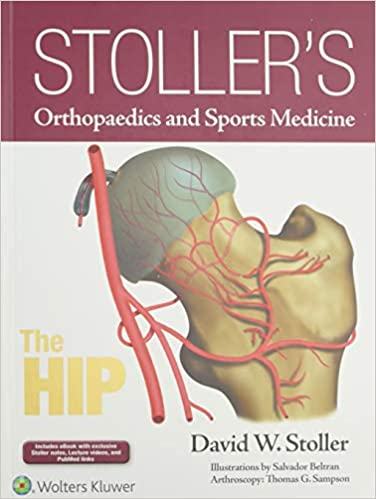 Stoller's Orthopaedics and Sports Medicine The Hip PDF