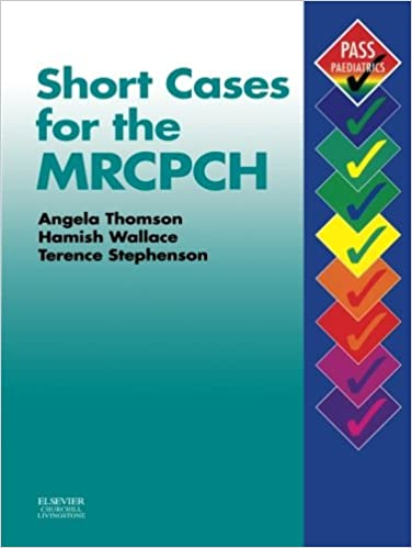 Short Cases for the MRCPCH PDF