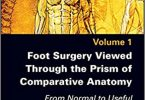 Foot Surgery Viewed Through the Prism of Comparative Anatomy Volume 1 PDF