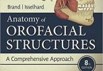 Anatomy of Orofacial Structures A Comprehensive Approach 8th Edition PDF