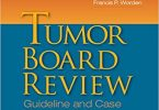 Tumor Board Review Guideline and Case Reviews in Oncology 1st Edition PDF