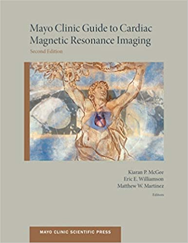 Mayo Clinic Guide to Cardiac Magnetic Resonance Imaging 2nd Edition PDF