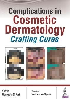 Complications in Cosmetic Dermatology: Crafting Cures PDF