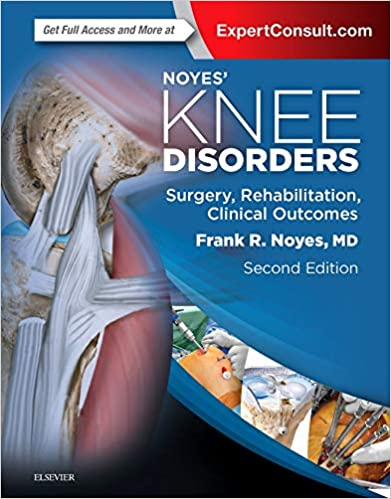 Noyes' Knee Disorders Surgery, Rehabilitation, Clinical Outcomes 2nd Edition PDF