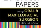 50 Landmark Papers every Oral and Maxillofacial Surgeon Should Know 1st Edition PDF
