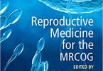 Reproductive Medicine for the MRCOG 1st Edition PDF