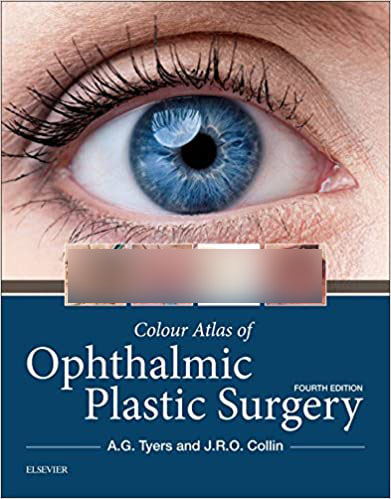 Colour Atlas of Ophthalmic Plastic Surgery 4th Edition PDF
