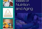 Molecular Basis of Nutrition and Aging: A Volume in the Molecular Nutrition Series 1st Edition PDF