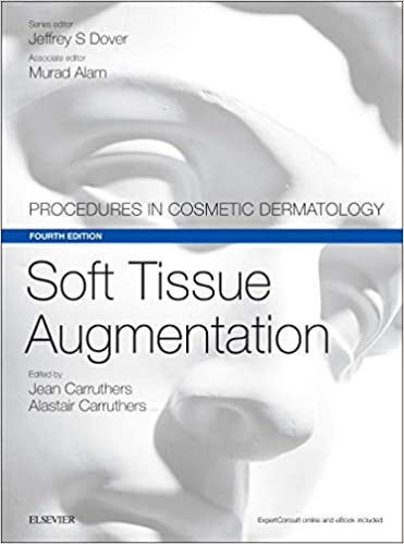 Soft Tissue Augmentation: Procedures in Cosmetic Dermatology Series 4th Edition PDF
