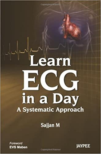 Learn ECG in a Day: A Systematic Approach 1st Edition PDF