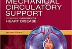 Mechanical Circulatory Support: A Companion to Braunwald's Heart Disease 2nd Edition PDF