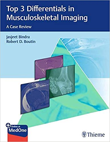 Top 3 Differentials in Musculoskeletal Imaging: A Case Review 1st Edition PDF