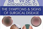 Browse's Introduction to the Symptoms & Signs of Surgical Disease 6th Edition PDF