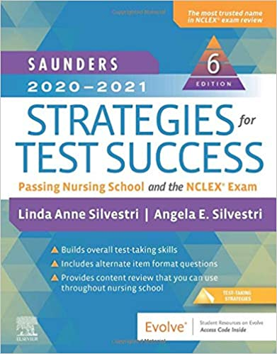 Saunders 2020-2021 Strategies for Test Success: Passing Nursing School and the 6th Edition PDF