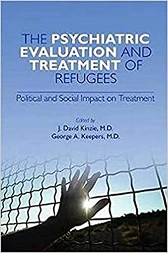 The Psychiatric Evaluation and Treatment of Refugees: Political and Social Impact on Treatment 1st Edition PDF